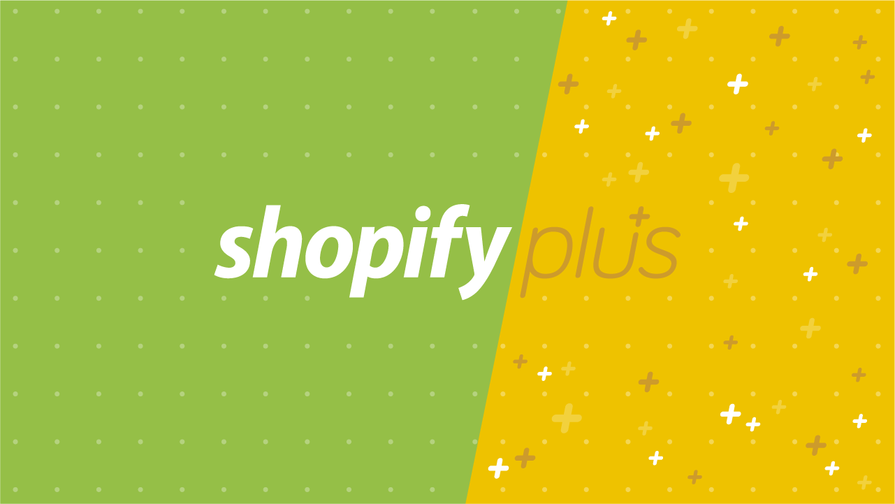Why You Should Upgrade Your Shopify to Plus Today